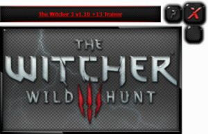 The Witcher 3: Wild Hunt  Trainer +13 v1.10 {HoG}