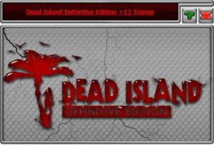 Dead Island: Definitive Edition Trainer +13 v1.0 {HoG}