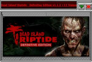 Dead Island: Riptide Definitive Edition Trainer + 13 v1.1.2 {HoG}